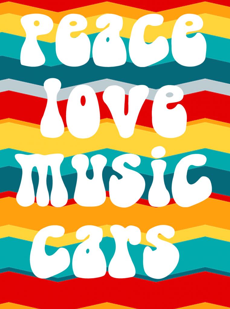 Peace Love Music Cars